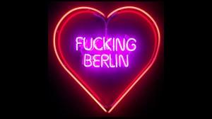 """REVIEW: """"FUCKING BERLIN"""""""