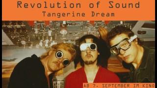 """Review & Premierenberichterstattung """"TANGERINE DREAM – REVOLUTION OF SOUND"""""""